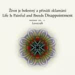 Život je bolestný a přináší zklamání vol. 1: Lovecraft