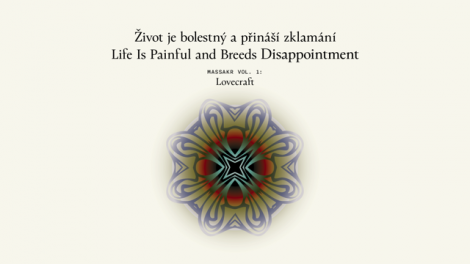 Life Is Painful and Breeds Disappointment, Massakr, vol. 1: Lovecraft