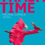 MICHAL CIMALA: TRASH TIME (DON'T RUN!)