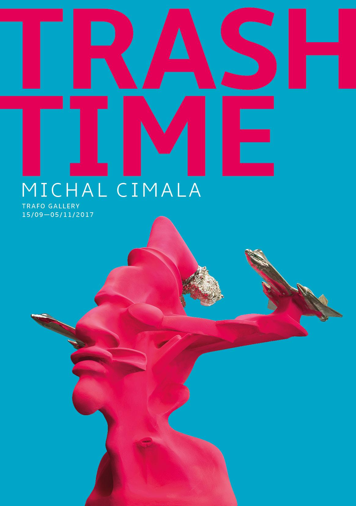 MICHAL CIMALA: TRASH TIME (DON'T RUN!)
